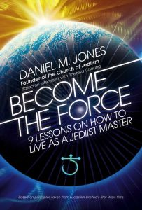 BecomeTheForce Jediism Church StarWars Daniel Jones